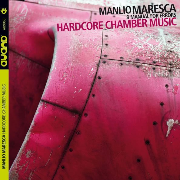 Manlio Maresca & Manual For Errors – Hardcore Chamber Music