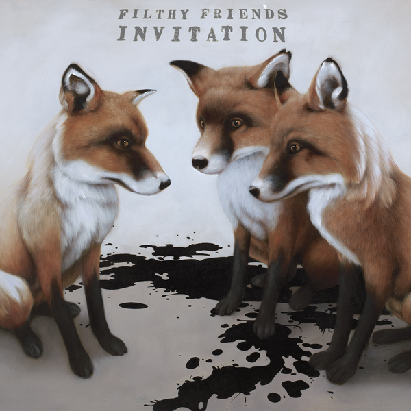 Filthy Friends – Invitation