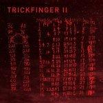 Trickfinger – Trickfinger II