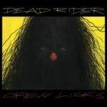 Dead Rider – Crew Licks