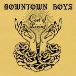 Downtown Boys – Cost Of Living
