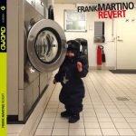 Frank Martino – Revert