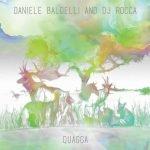 Daniele Baldelli, Dj Rocca – Quagga