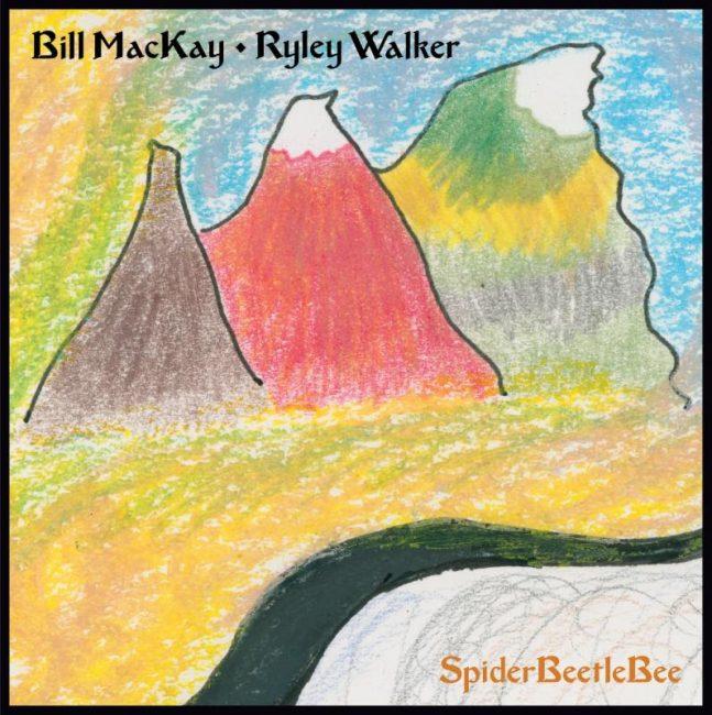 Bill MacKay and Ryley Walker – SpiderBeetleBee!