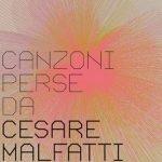 Cesare Malfatti – Canzoni Perse