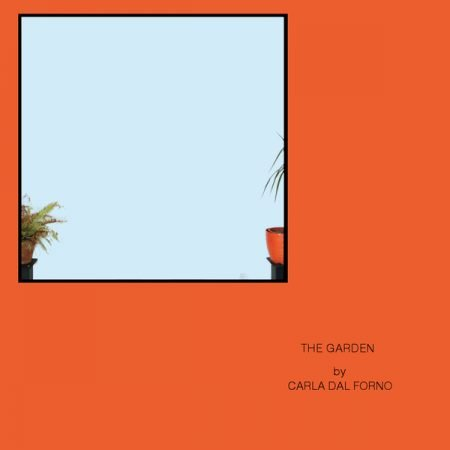 Carla Dal Forno – The Garden