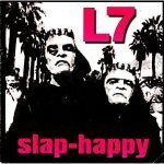 L7 – Slap-Happy