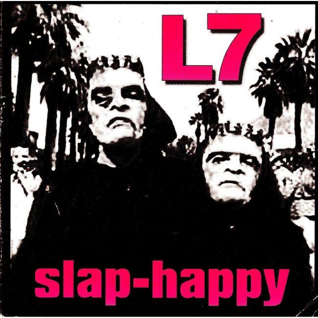 L7 – Slap-Happy