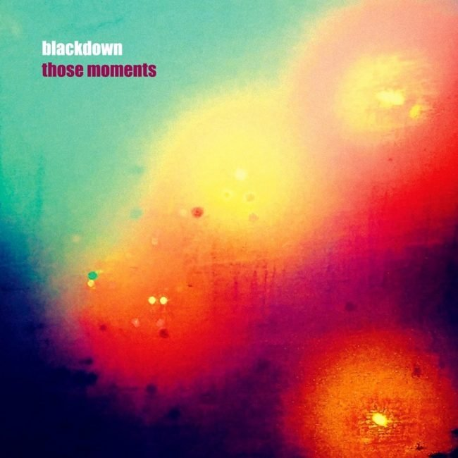 Blackdown – Those Moments