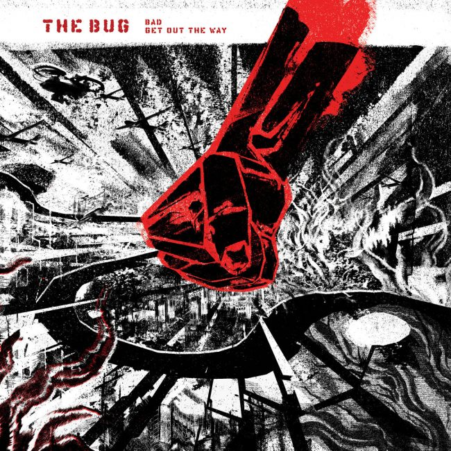 The Bug – Bad / Get Out The Way