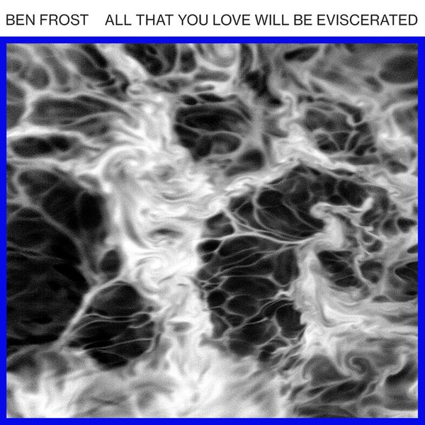 All That You Love Will Be Eviscerated