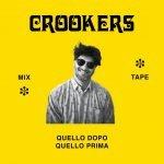 Crookers – Quello Dopo, Quello Prima