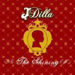 J Dilla – The Shining