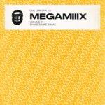 MEGAM!!!X VOL 1 : SHAKE SHAKE SHAKE