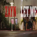 ZAYN – Let Me