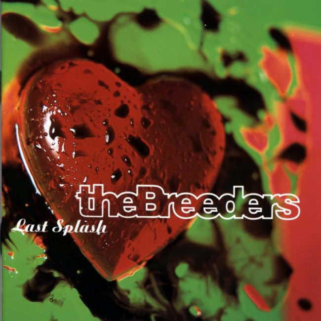 Breeders – Last Splash