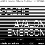 Sophie, Avalon Emerson, Preview Club To Club 2018, Base, Milano