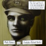 Mick Harvey & Christopher Richard Barker – The Fall And Rise Of Edgar Bourchier And The Horrors Of War