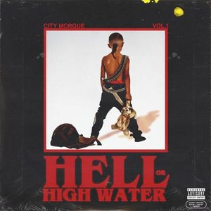 Hell or High Water, Vol. 1