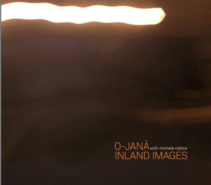 O-JANA' with Michele Rabbia – Inland Images