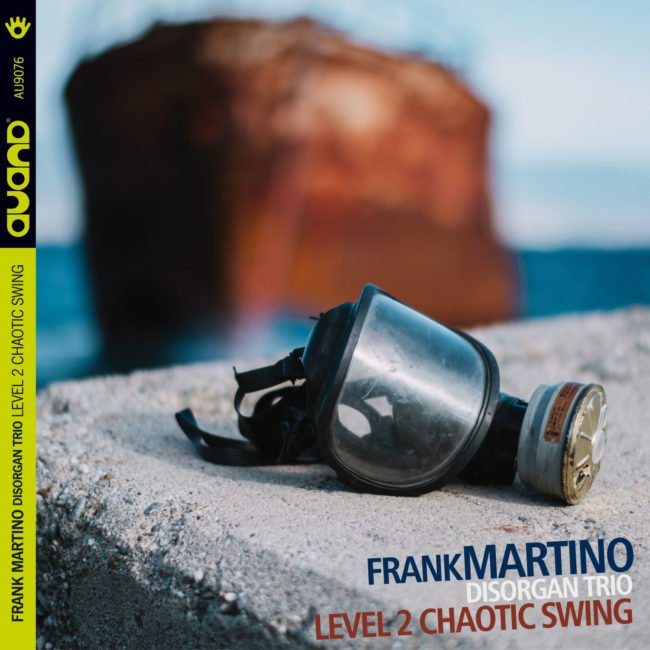 Frank Martino Disorgan Trio – Level 2 Chaotic Swing