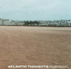 Atlantic Thoughts
