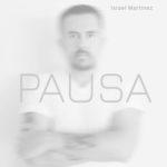 Israel Martinez – Pausa
