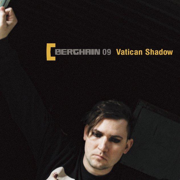 Vatican Shadow – Berghain 09