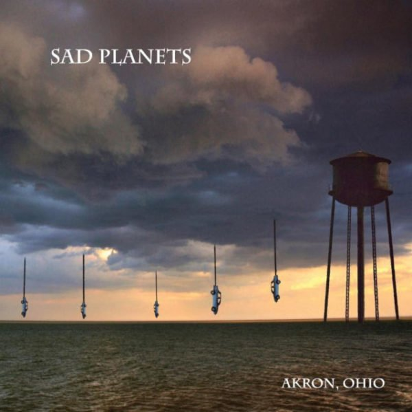 Sad Planets – Akron, Ohio