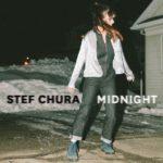 Stef Chura – Midnight