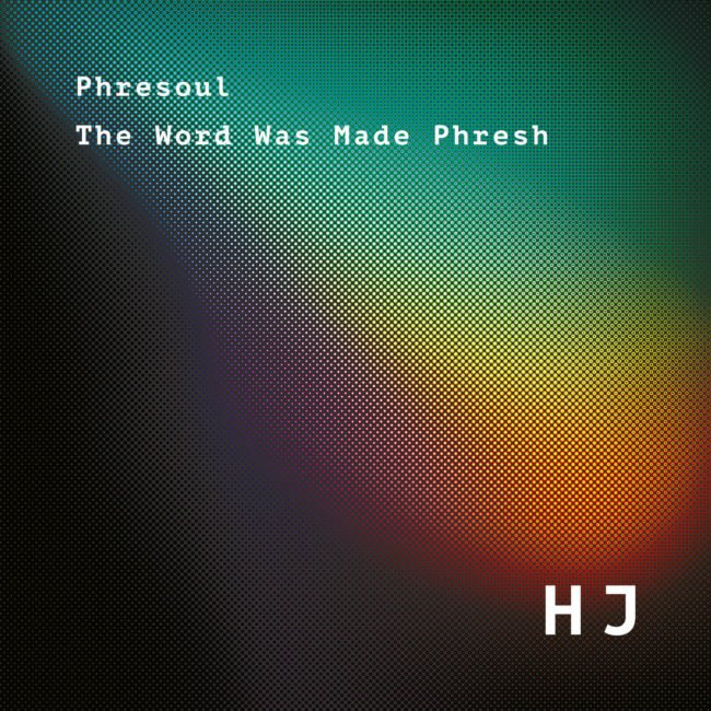 The Word Was Made Phresh