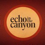 """In arrivo """"Echo In The Canyon"""", il documentario sulla scena musicale losangelina degli anni '60"""