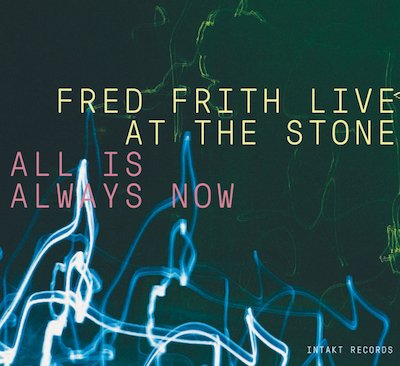 Live At The Stone All Is Always Now