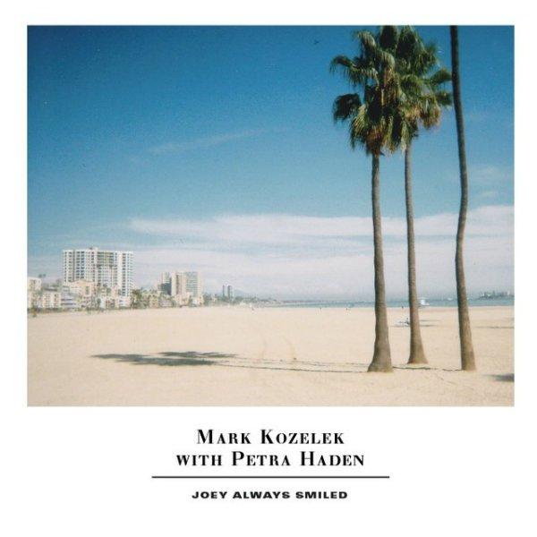 Mark Kozelek & Petra Haden – Joey Always Smiled