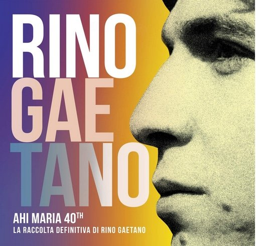 Ahi Maria 40th – La raccolta definitiva di Rino Gaetano
