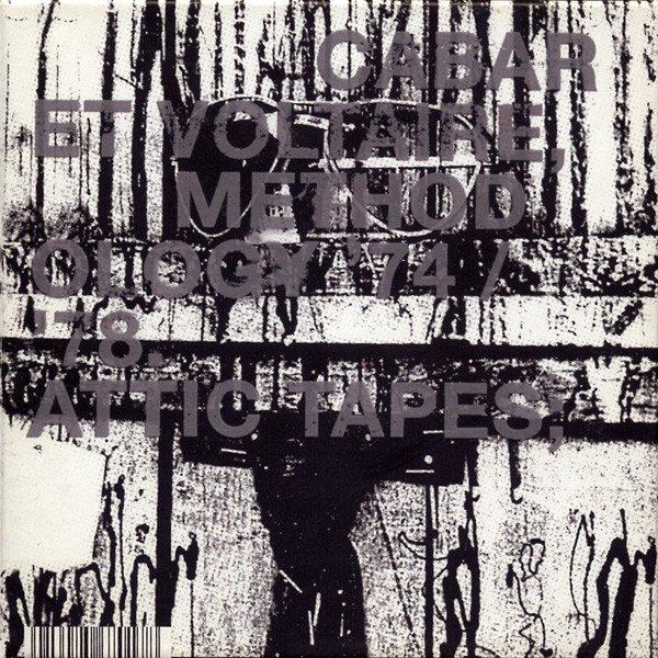 Cabaret Voltaire – Methodology '74-'78: Attic Tapes