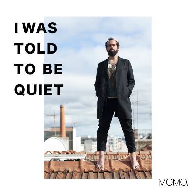 I Was Told To Be Quiet