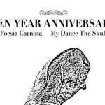 Poesia Carnosa – My Dance The Skull : Ten Year Anniversary 2019