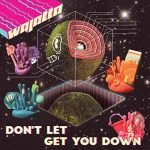 Wajatta – Don't Let Get You Down
