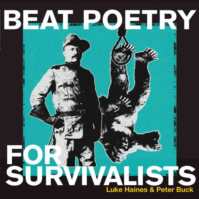 Luke Haines & Peter Buck – Beat Poetry For Survivalists