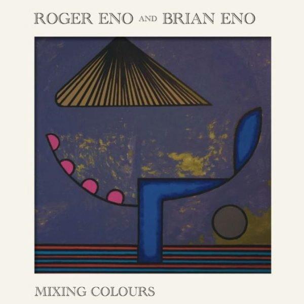 Brian Eno & Roger Eno – Mixing Colours