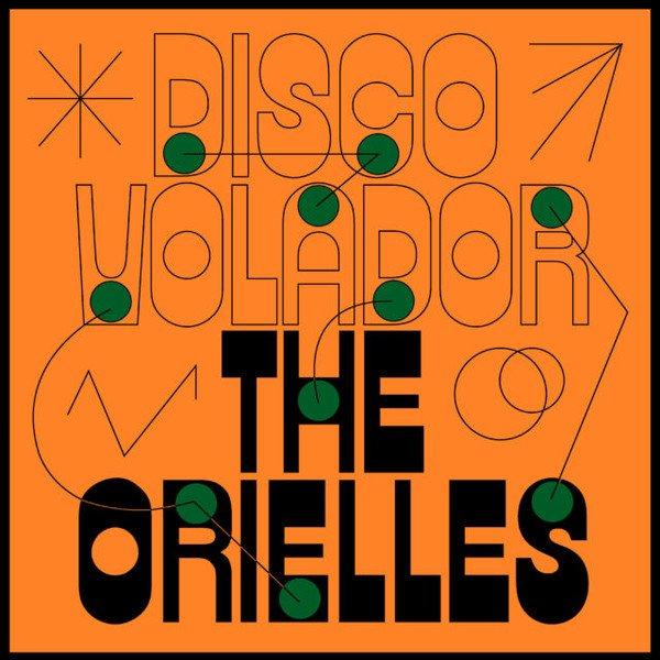 The Orielles – Disco Volador