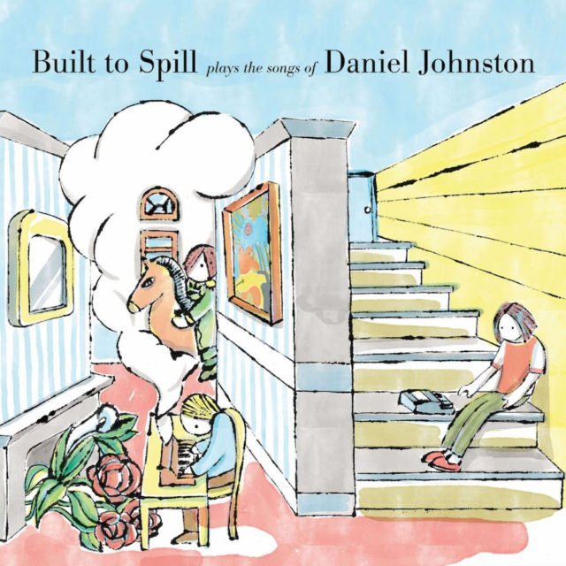 Built To Spill Play The Songs Of Daniel Johnston