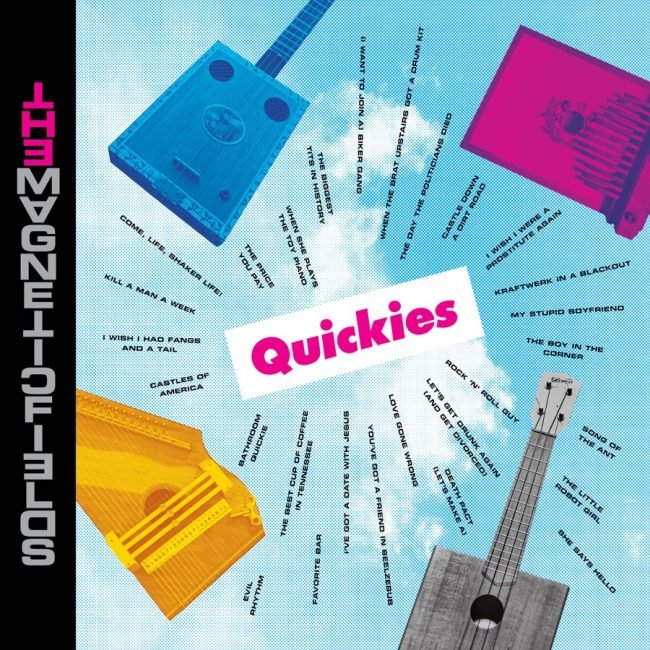 The Magnetic Fields – Quickies