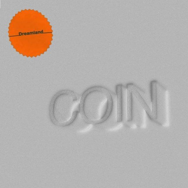 Coin – Dreamland
