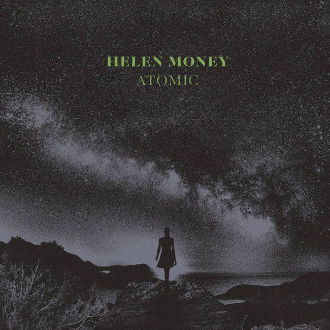 Helen Money – Atomic