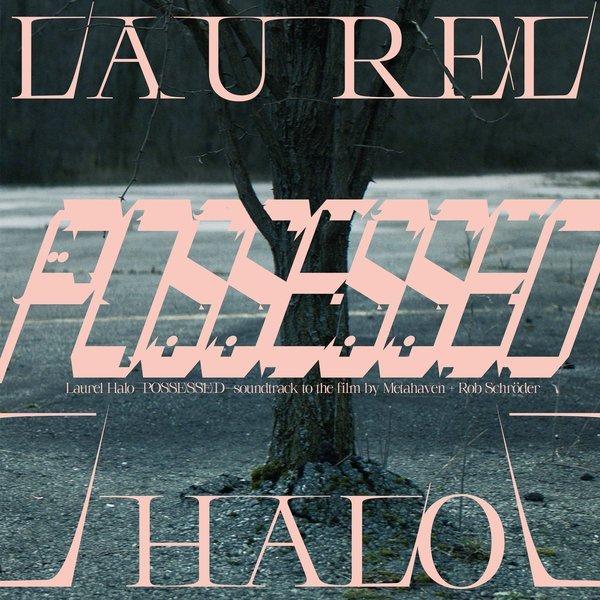 Laurel Halo – Possessed (Original Score)