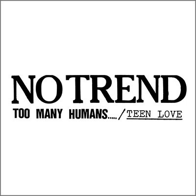 Too Many Humans / Teen Love