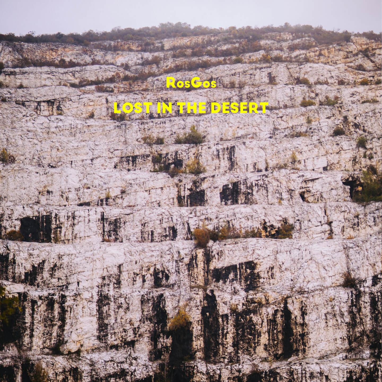 RosGos – Lost in the Desert   Recensione   SENTIREASCOLTARE