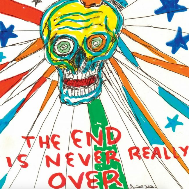 The End Is Never Really Over